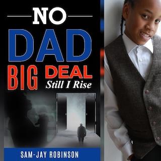 """""""No Dad Big Deal- Still I rise"""""""