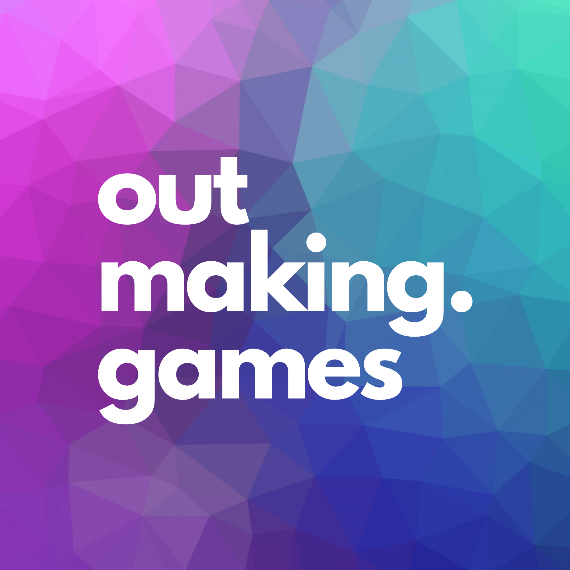 Out Making Games