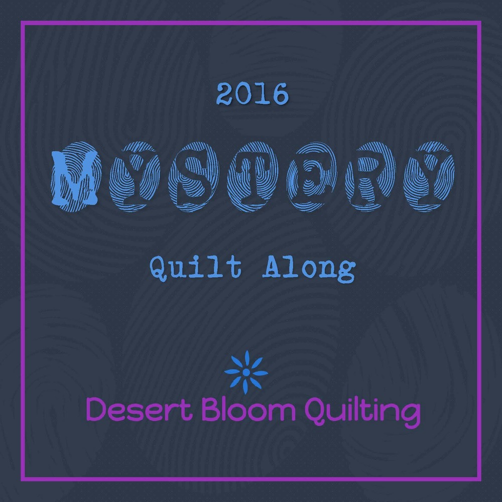 2016 Desert Bloom Quilting Mystery