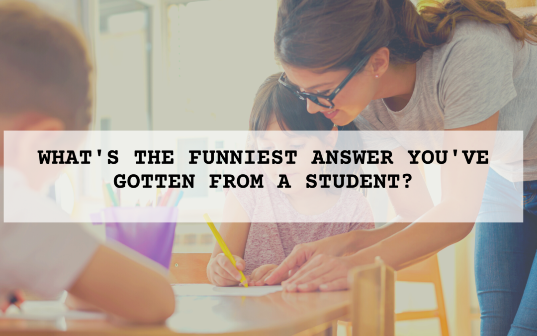 Back-To-School: Teachers, what's the funniest answer you've gotten from a student?