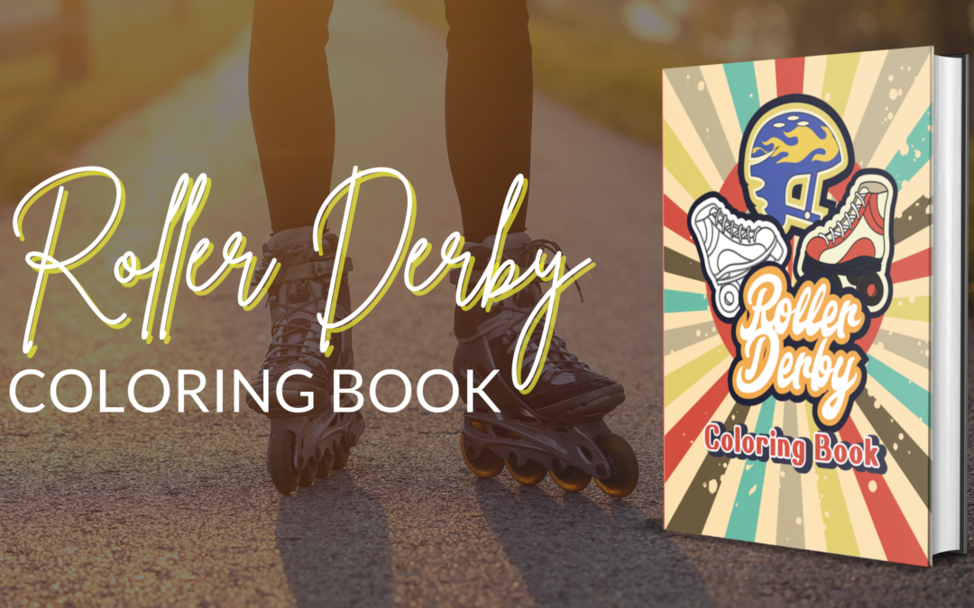 Get The Best Roller Derby Skating Coloring Book For Mindfulness & Relaxation