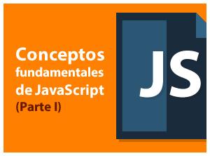 Conceptos fundamentales de JavaScript (Parte I)