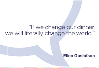 If we change our dinner, we will literally change the world.