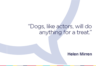 Dogs, like actors, will do anything for a treat.