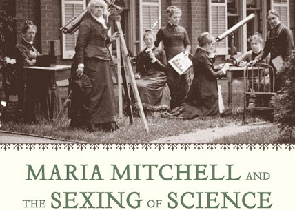 maria mitchell sexing science astronomers