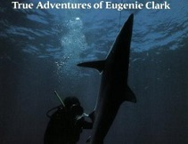 Shark Lady Adventures Eugenie Clark
