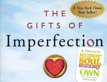 Gifts Imperfection Think Supposed Embrace