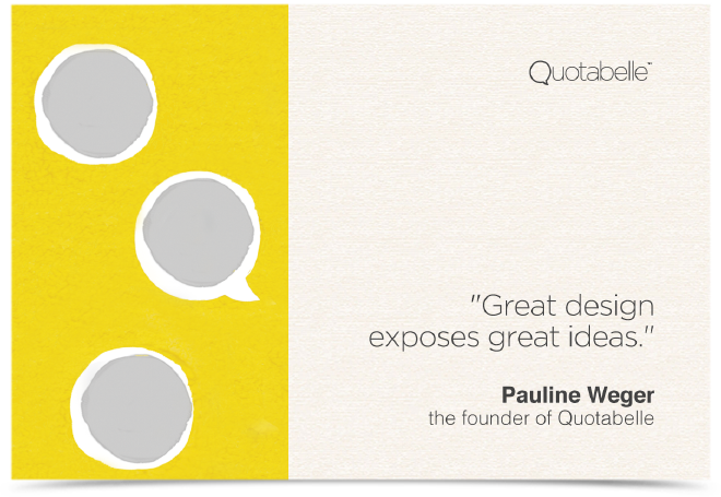 Great design exposes great ideas.