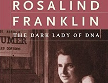 Rosalind Franklin Dark Lady DNA