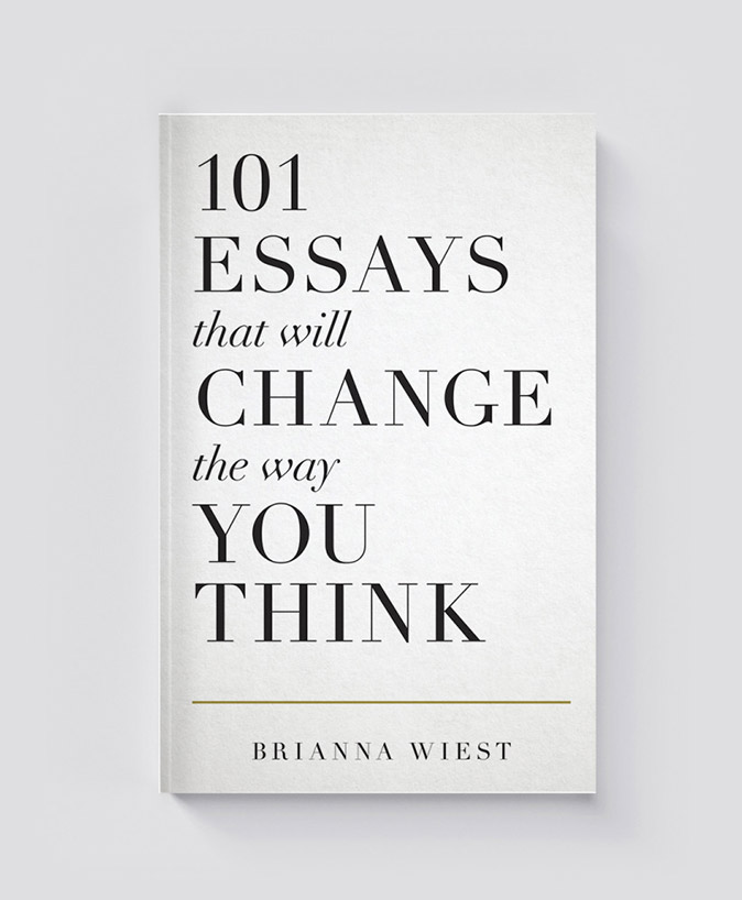 101 Essays That Will Change The Way You Think (cover Image)