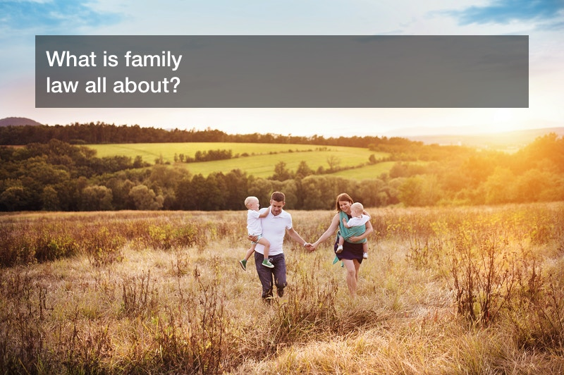 What is family law all about
