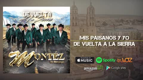 Montez De Durango - Mis Paisanos y Yo (Nuevo Álbum) - Montez De Durango