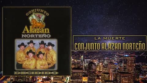 Conjunto Alazan Norteño - La Muerte - Cruz de Piedra