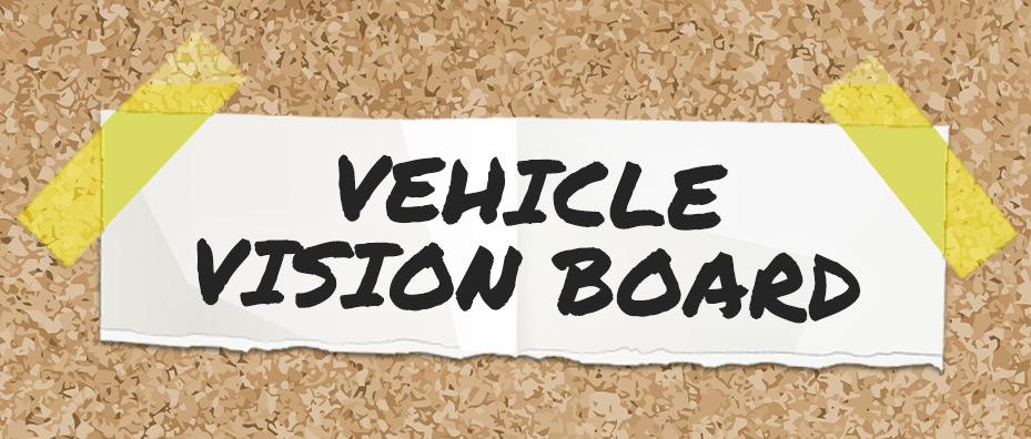 Vehicle vision board