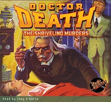 All pulp radio archives news doctor death and his zombie army return for a new stab at conquering the civilized world this time he sets out to shrink of the size of government in fandeluxe Images