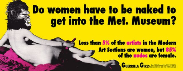 Classic piece from the Guerrilla Girls addresses female prevalence in the art world.