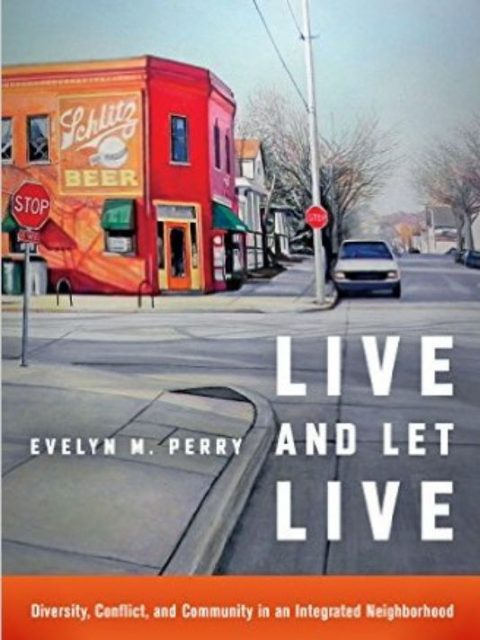 Live and Let Live by Evelyn M. Perry
