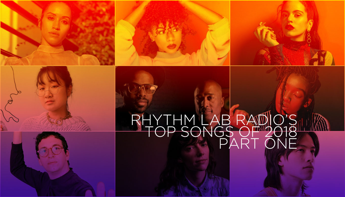 Rhythm Lab Radio's Best Songs of 2018
