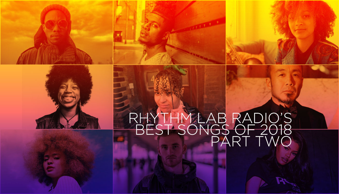 Rhythm Lab Radio's Best Songs of 2018 - part two