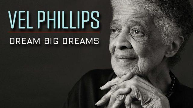 vel phillips dream big dreams