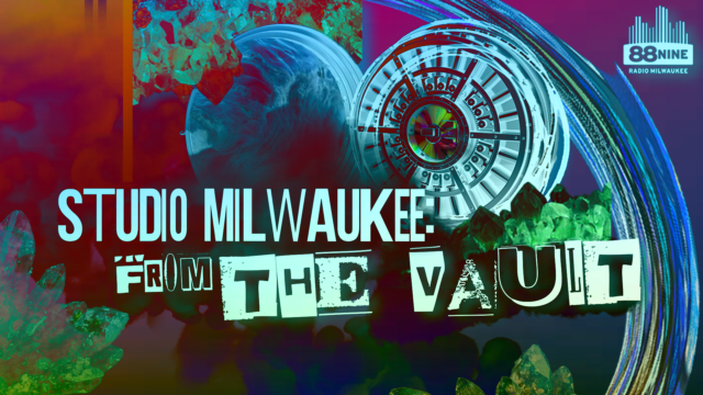 Join us for 'Studio Milwaukee: From the Vault' weeknights at 6