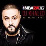 2KSMKT NBA2K16 DJ KHALED 1200x1200