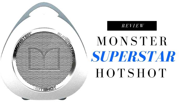 Monster Superstar Hotshot Review