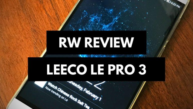 LeEco Le Pro 3 Review