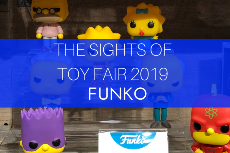 The Sights of Toy fair 2019  Funko