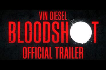 Bloodshot Trailer