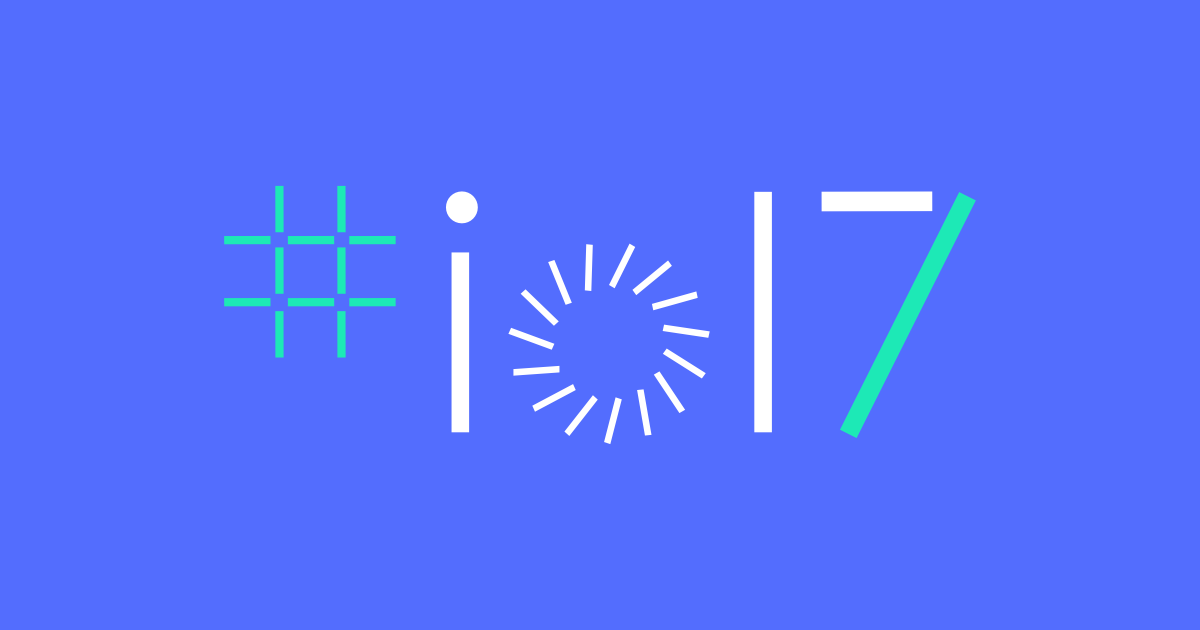 Highlights on Google I/O 2017