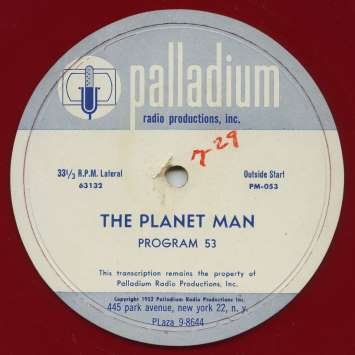"""The Planet Man"" was distributed to local radio stations on translucent red 16"" transcription disks."