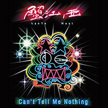 1362939500_220px-can't_tell_me_nothing