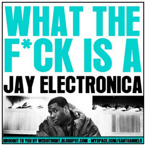 1363124792_jay_electronica_what_the_fck_is_a_jay_electronica-front-large