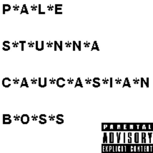 1364139524_pale_stunna_caucasian_boss-front-large