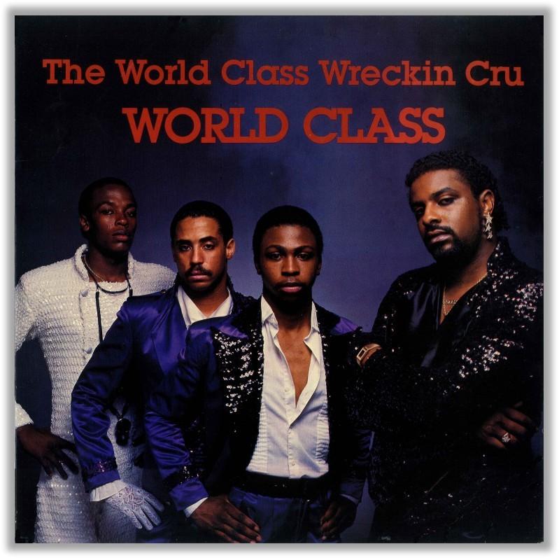 The World Class Wreckin Cru World Class