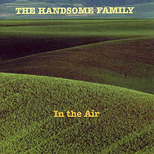 220px-artist_the_handsome_family_album_in_the_air