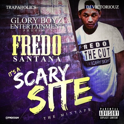 Fredo_santana_its_a_scary_site-front-large