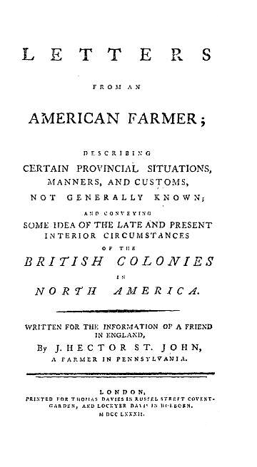 the enlightened views of j hector Letters from an american farmer j hector st john de crevecoeur i wish i could be acquainted with the feelings and thoughts which must agitate the heart and present themselves to the mind of an enlightened englishman, when.