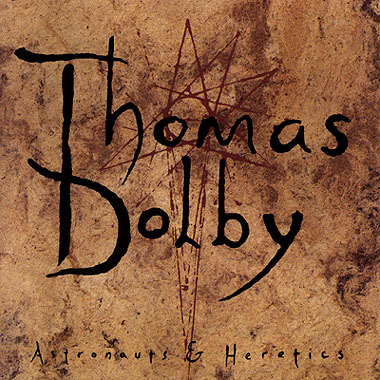 Thomas_dolby_-_astronauts_&_heretics