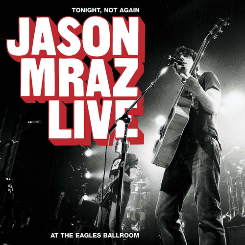 Tonight%20not%20again%20jason%20mraz%20live%20at%20the%20eagles%20ba%20tonight%20not%20again_%20jason%20mraz