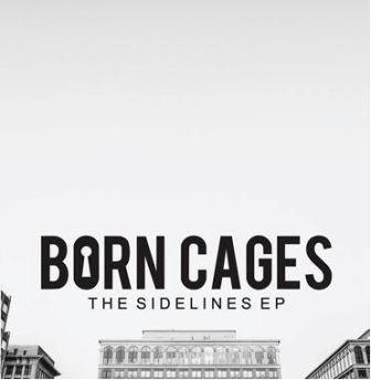 Born-cages_the-sidelines-ep