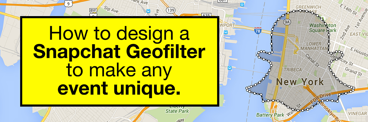 How to design a snapchat geofilter to make any event unique cover image