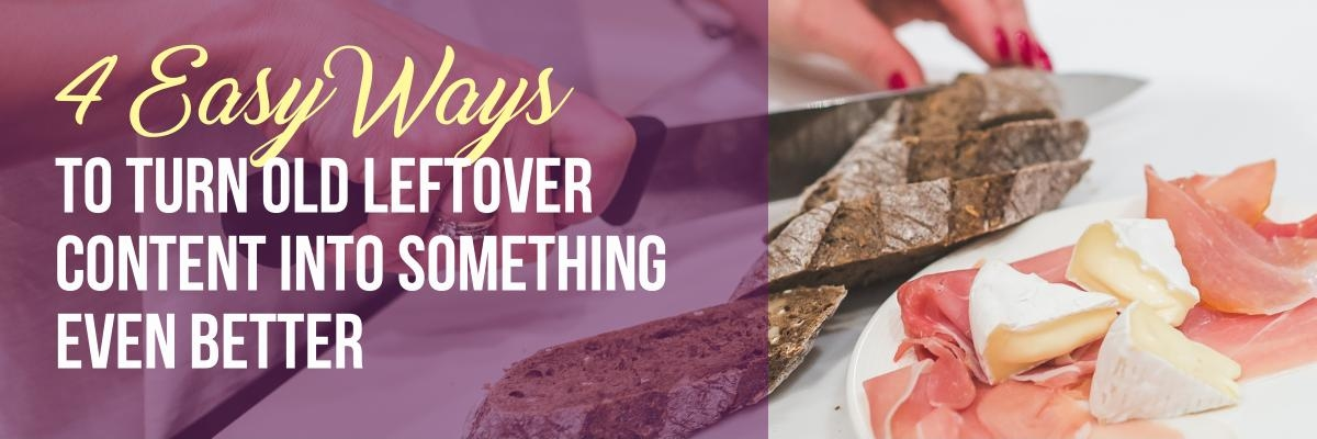 4 easy ways to turn old leftover content into something even better cover image