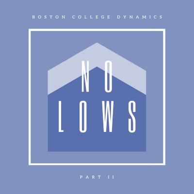 Boston College Dynamics - No Lows, Pt. II (2020)