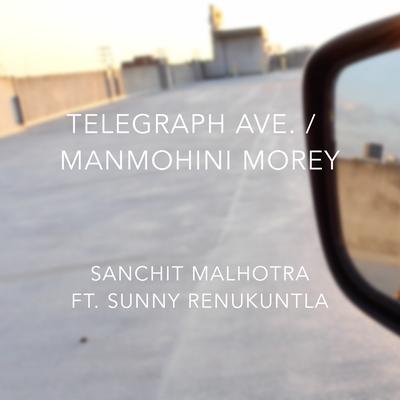 Telegraph Ave. / Manmohini Morey (ft. Sunny Renukuntla) — Single