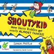 Shoutykid: How Harry Riddles Got Nearly Almost Famous