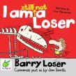 Barry Loser: I am still not a Loser