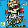 Spacejackers: The Pirate King