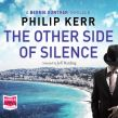 The Other Side of Silence: Bernie Gunther, Book 11